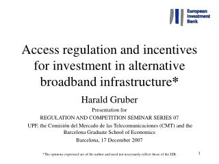 Access regulation and incentives for investment in alternative broadband infrastructure *