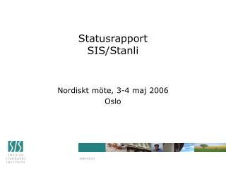 Statusrapport SIS/Stanli
