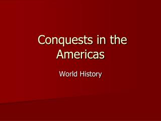 Conquests in the Americas