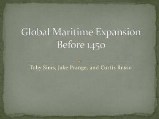 Global Maritime Expansion  Before 1450