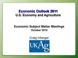 Economic Outlook 2011  U.S. Economy and Agriculture
