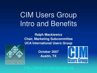 CIM Users Group Intro and Benefits