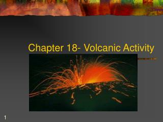 Chapter 18- Volcanic Activity