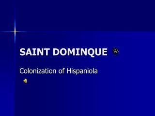 SAINT DOMINQUE