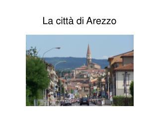 La città di Arezzo