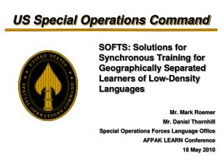 Mr. Mark Roemer Mr. Daniel Thornhill Special Operations Forces Language Office