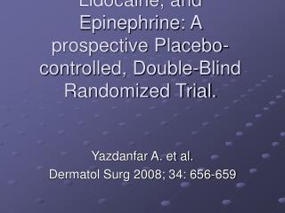 Yazdanfar A. et al. Dermatol Surg 2008; 34: 656-659