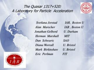 The Quasar 1317+520:  A Laboratory for Particle  Acceleration