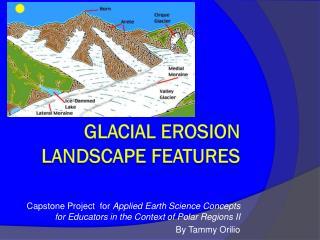 Glacial erosion landscape features