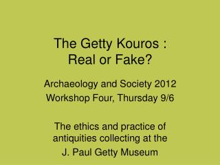 The Getty Kouros :  Real or Fake?