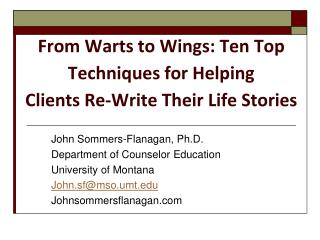 From Warts to Wings: Ten Top Techniques for Helping  Clients Re-Write Their Life Stories