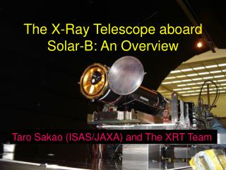 The X-Ray Telescope aboard Solar-B: An Overview