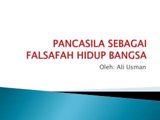 PANCASILA SEBAGAI FALSAFAH HIDUP BANGSA