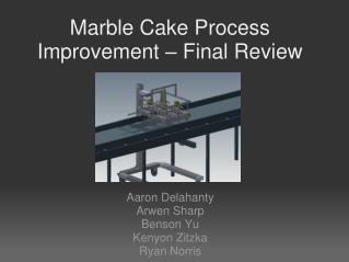 Marble Cake Process Improvement – Final Review