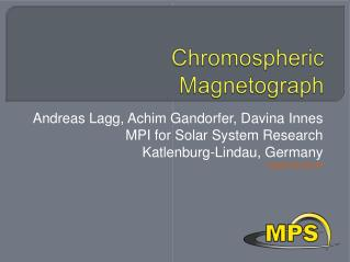 Chromospheric Magnetograph