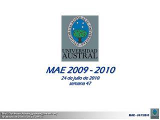 MAE 2009 - 2010 24 de julio de 2010 semana 47