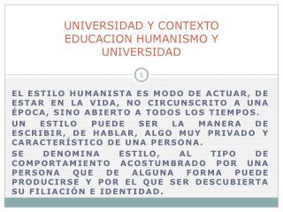 UNIVERSIDAD Y CONTEXTO EDUCACION HUMANISMO Y UNIVERSIDAD