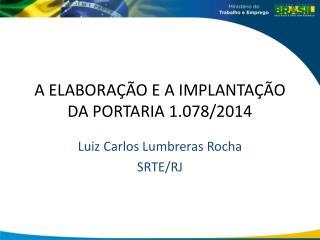 A ELABORAÇÃO E A IMPLANTAÇÃO DA PORTARIA 1.078/2014