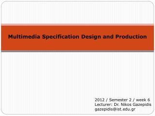 Multimedia Specification Design and Production