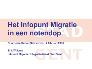 Het Infopunt Migratie in een  notendop Buurtteam Rabot-Blaisantvest, 4 februari 2013