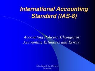 International Accounting Standard (IAS-8)