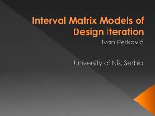 Interval Matrix Models of Design Iteration