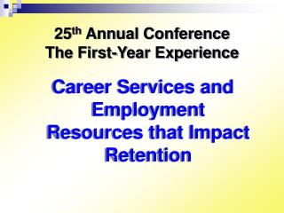 25th Annual Conference The First-Year Experience