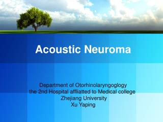 Acoustic Neuroma Department of Otorhinolaryngoglogy