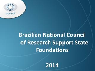 Brazilian National Council     of Research Support State Foundations 2014 2014