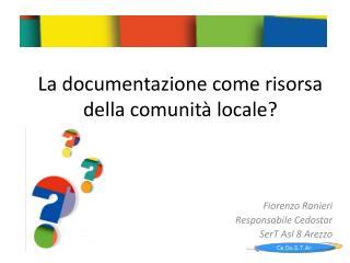 La documentazione come risorsa della comunità locale?