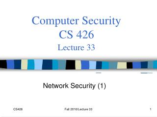 Computer Security  CS 426 Lecture 33