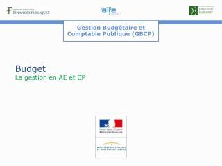 Budget La gestion en AE et CP