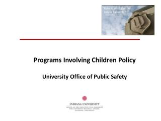 Programs Involving Children Policy University Office of Public Safety