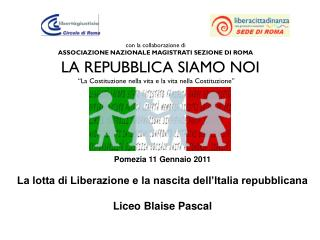 con la collaborazione di ASSOCIAZIONE NAZIONALE MAGISTRATI SEZIONE DI ROMA LA REPUBBLICA SIAMO NOI