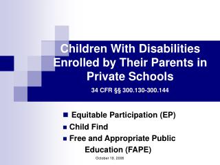 Equitable Participation (EP)  Child Find  Free and Appropriate Public 	Education (FAPE)