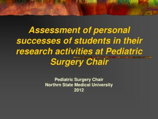 Pediatric Surgery Chair Northrn State Medical University 2012