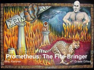 Prometheus: The Fire-Bringer