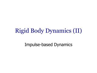 Rigid Body Dynamics (II)
