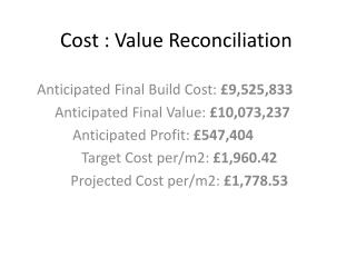 Cost : Value Reconciliation
