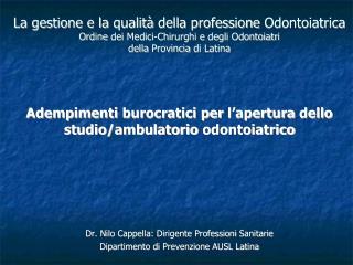 Adempimenti burocratici  per  l�apertura dello  studio/ ambulatorio odontoiatrico
