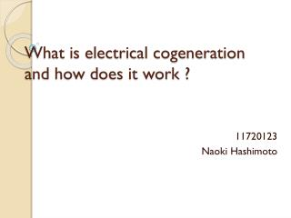 What is electrical cogeneration and how does it work ?