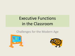 Executive Functions in the Classroom