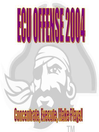 ECU OFFENSE 2004