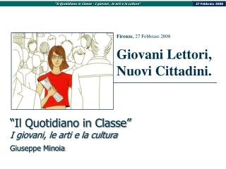 """""""Il Quotidiano in Classe"""" I giovani, le arti e la cultura Giuseppe Minoia"""