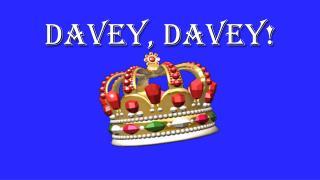 Davey, Davey!