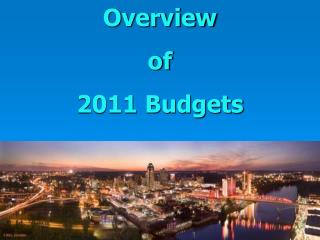Overview of 2011 Budgets