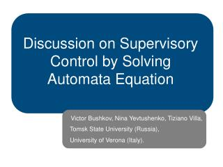 Discussion on Supervisory Control by Solving Automata Equation