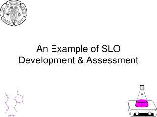 An Example of SLO Development  Assessment