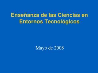 Enseñanza de las Ciencias en Entornos Tecnológicos