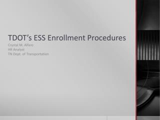 TDOT's  ESS Enrollment  Procedures